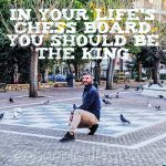 You should be the King